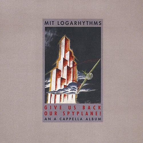Give Us Back Our Spyplane! de The Mit Logarhythms