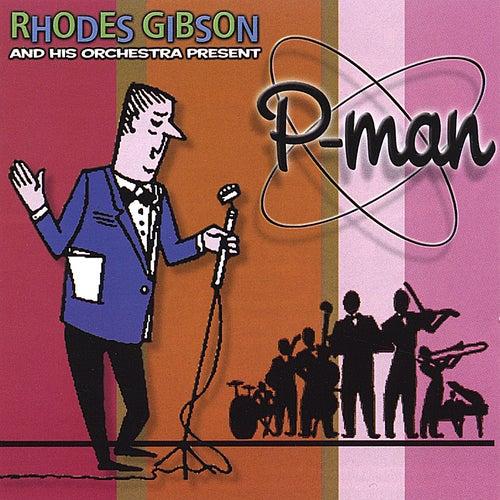 Rhodes Gibson & His Orchestra Present P-Man de P-Man