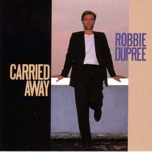 Carried Away by Robbie Dupree