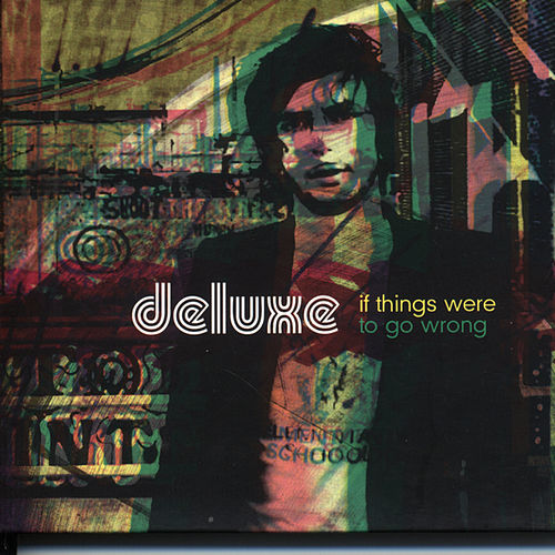 If Things Were To Go Wrong by Deluxe