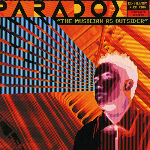 Reinforced Presents Paradox - The Musician As Outsider by Paradox