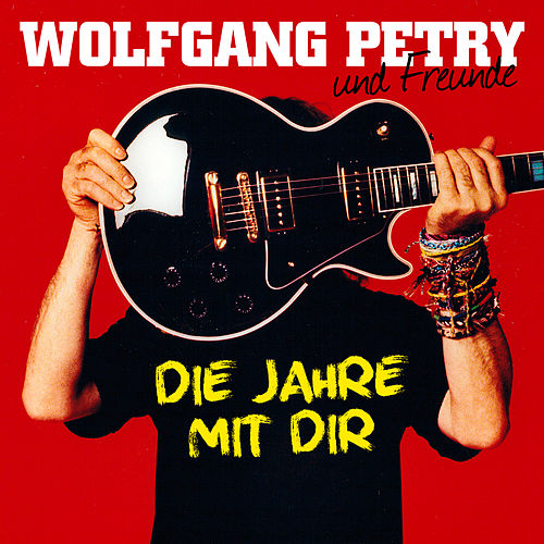 Die Jahre mit dir (Deluxe Edition) von Wolfgang Petry