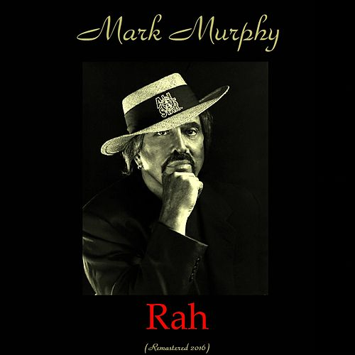 Rah (Remastered 2016) de Mark Murphy
