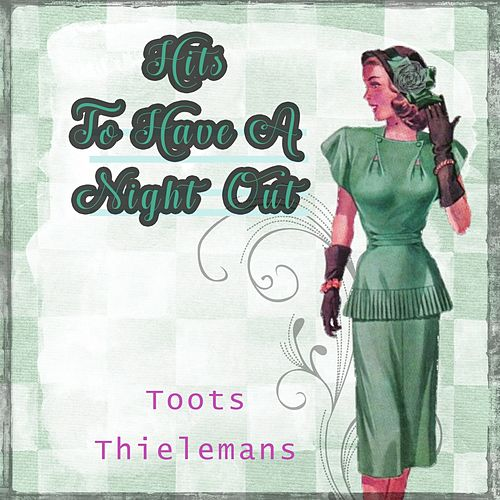 Hits To Have A Night Out von Toots Thielemans