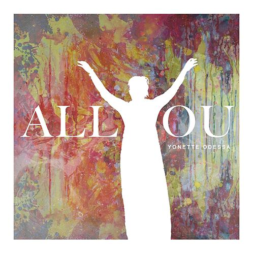 All You by Yonette Odessa