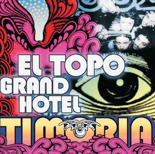 El Topo Grand Hotel by Timoria