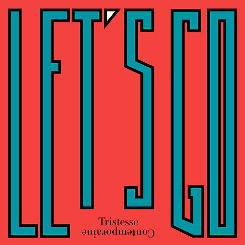 Let's Go - Single de Tristesse Contemporaine