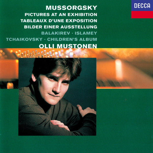 Mussorgsky: Pictures at an Exhibition / Balakirev: Islamey / Tchaikovsky: Children's Album by Olli Mustonen