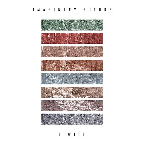 I Will by Imaginary Future