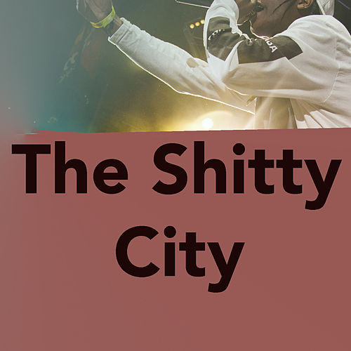 The Shitty City by Various Artists