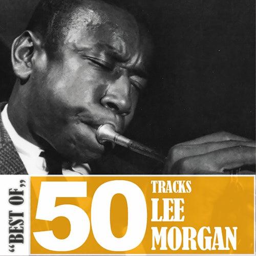 Best Of - 50 Tracks by Lee Morgan
