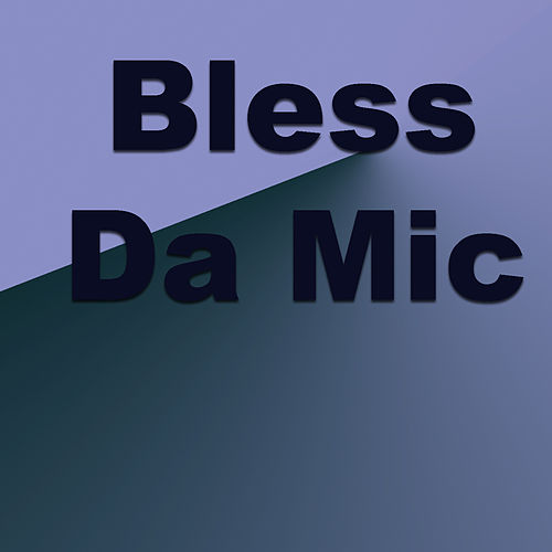 Bless Da Mic by Various Artists