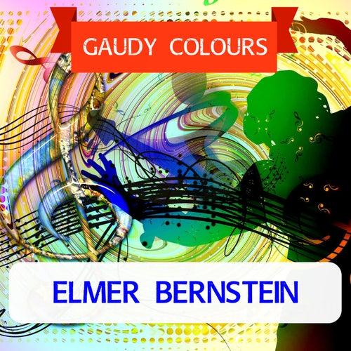 Gaudy Colours von Elmer Bernstein