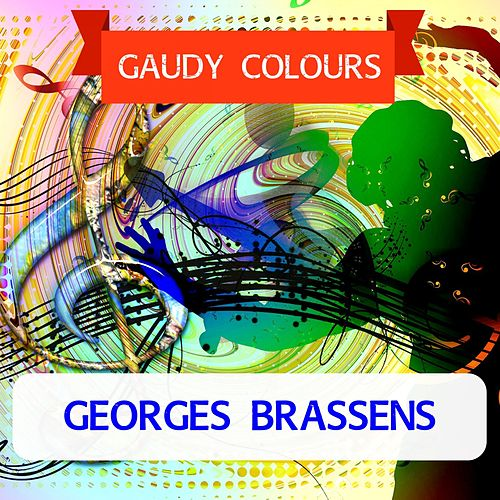 Gaudy Colours de Georges Brassens