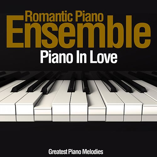 Piano in Love di Romantic Piano Ensemble