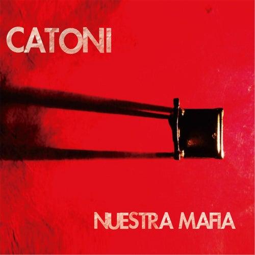 Nuestra Mafia by Catoni