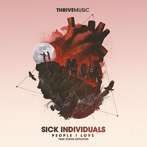 People I Love by Sick Individuals