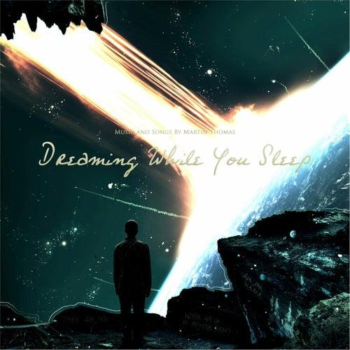 Dreaming While You Sleep de Martin Thomas