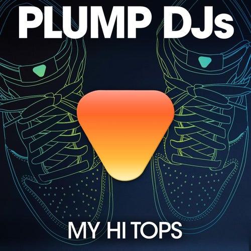 My Hi Tops by Plump DJs