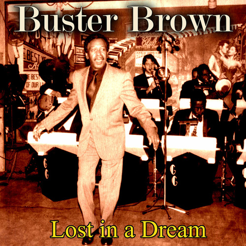 Lost in a Dream by Buster Brown