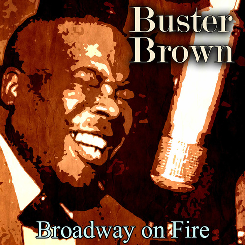Broadway on Fire by Buster Brown