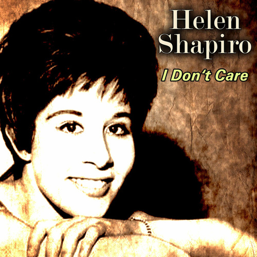I Don't Care von Helen Shapiro