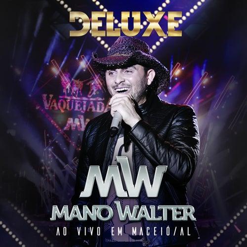 Ao Vivo Em Maceió (Deluxe) de Mano Walter