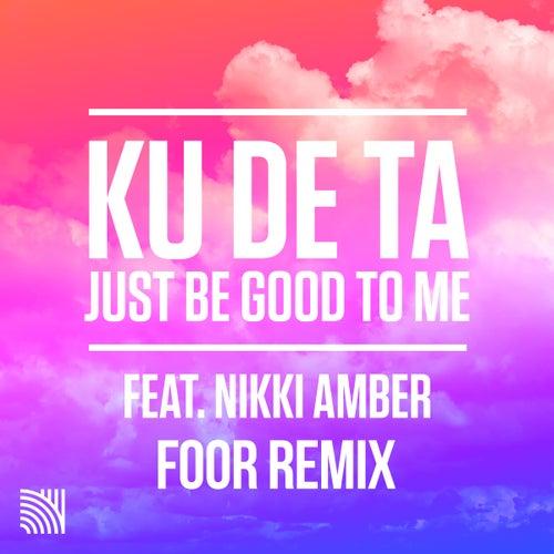 Just Be Good To Me (FooR Remix) by Ku De Ta