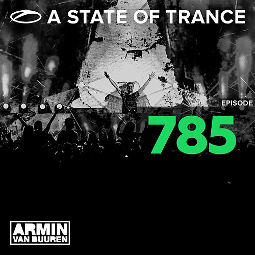 A State Of Trance Episode 785 by Various Artists