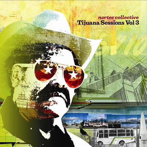 Tijuana Sessions Vol. 3 de Nortec Collective