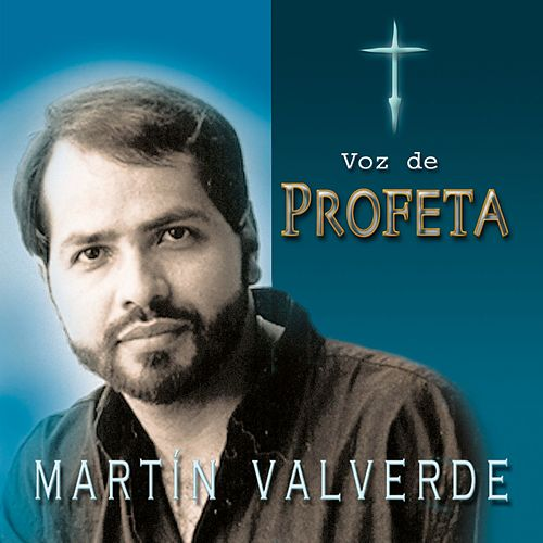 Voz de Profeta de Martin Valverde