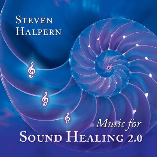 Music for Sound Healing 2.0 von Steven Halpern