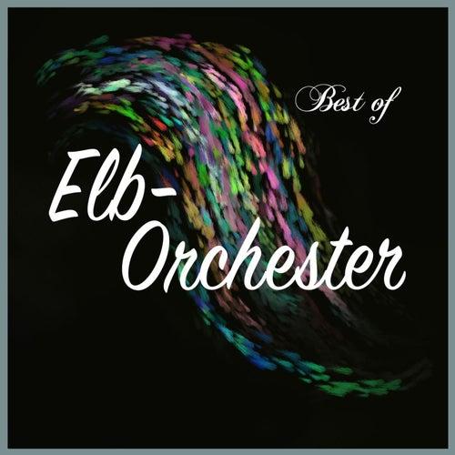 Best of Elb-Orchester von Elb-Orchester