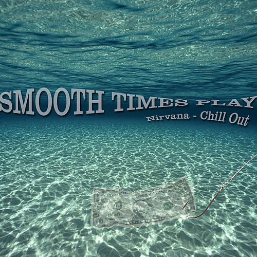 Nirvana Chill Out de Smooth Times