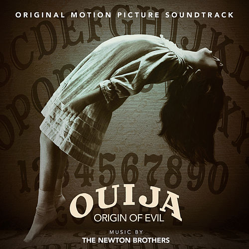 Ouija: Origin of Evil (Original Motion Picture Soundtrack) by The Newton Brothers