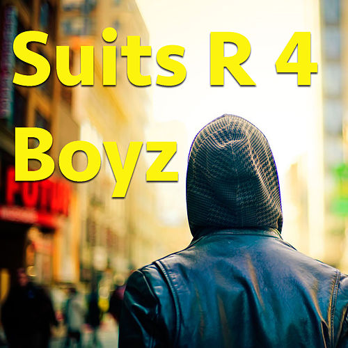 Suits R 4 Boyz by Various Artists