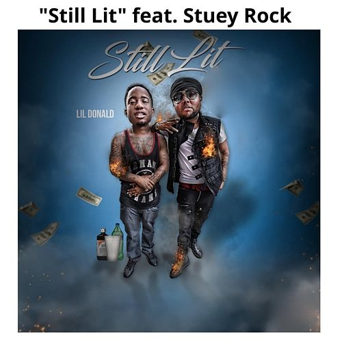 Still Lit (feat. Stuey Rock) von Lil Donald