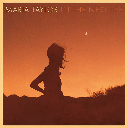 In the Next Life by Maria Taylor