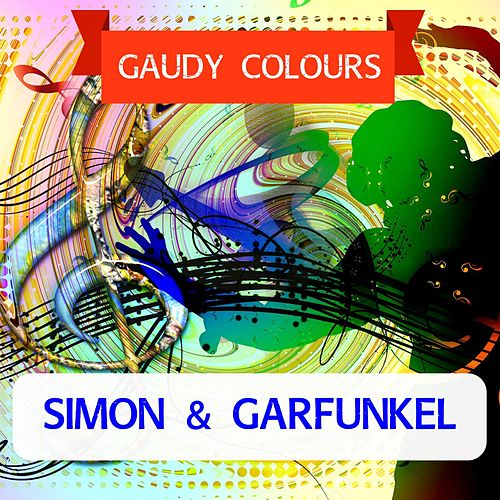 Gaudy Colours by Simon & Garfunkel