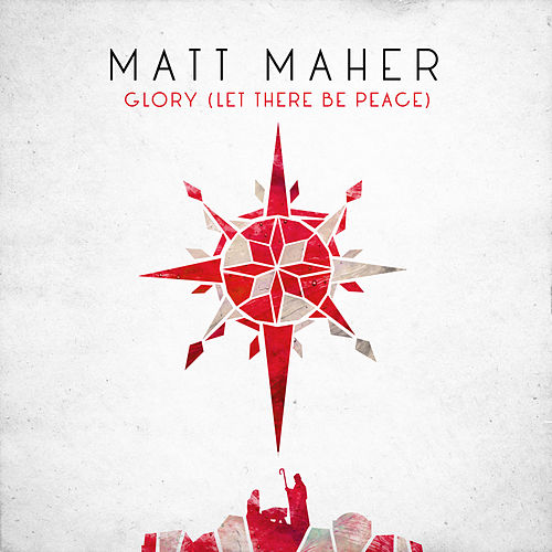 Glory (Let There Be Peace) de Matt Maher
