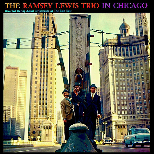 Ramsey Lewis Trio: Live! Chicago by Ramsey Lewis