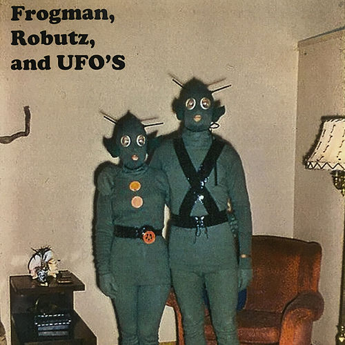 Frogman, Robutz, And Ufos von Kevin White