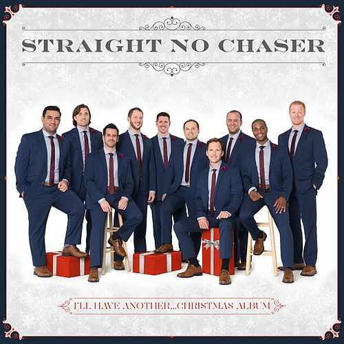 I'll Have Another...Christmas Album von Straight No Chaser