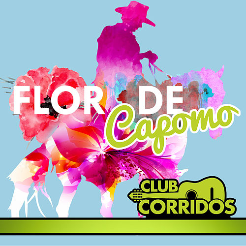 Club Corridos Presenta: Flor de Capomo de Various Artists