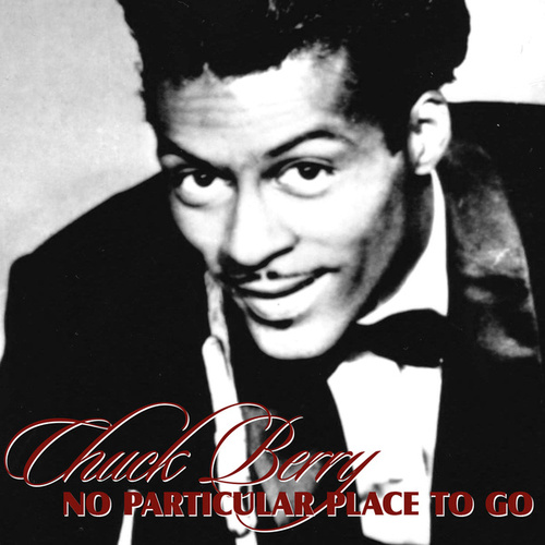 No Particular Place To Go de Chuck Berry