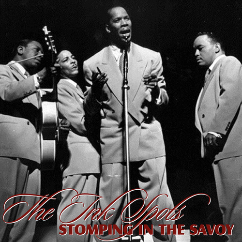 Stomping At The Savoy de The Ink Spots