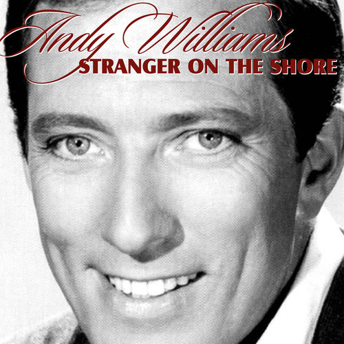 Stranger on the Shore by Andy Williams