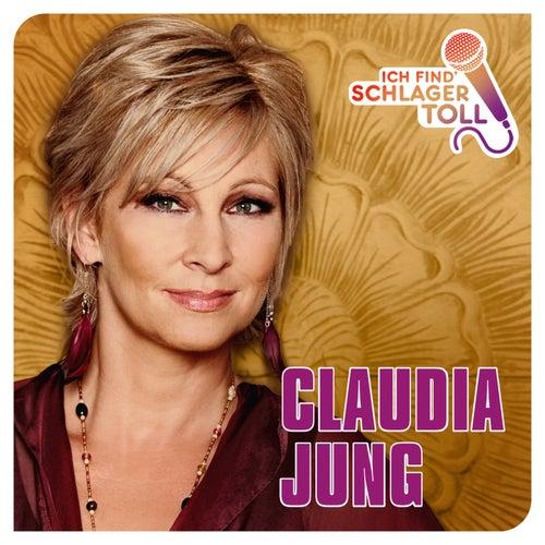 Ich find' Schlager toll von Claudia Jung
