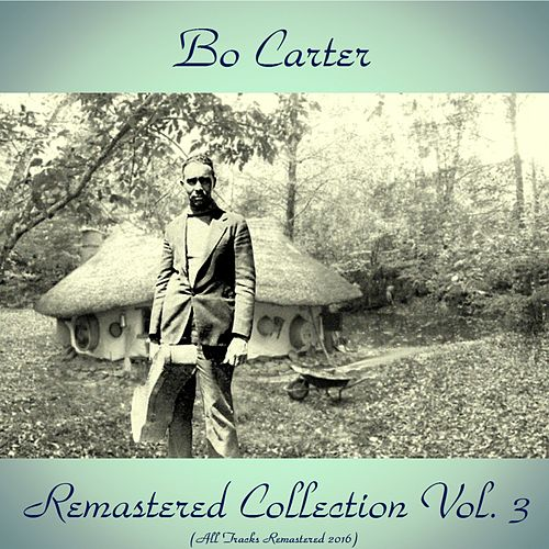 Remastered Collection Vol. 3 (All Tracks Remastered 2016) de Bo Carter