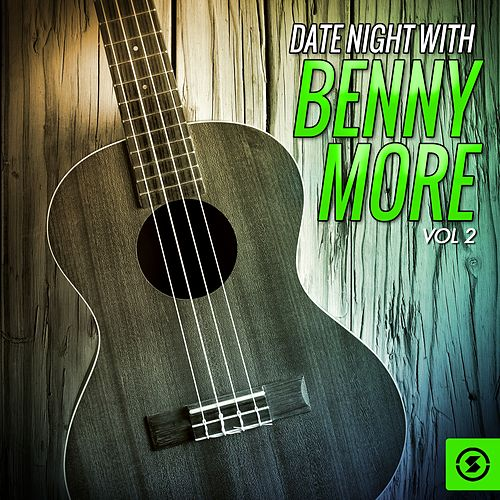 Date Night With Benny Moré, Vol. 2 de Beny More